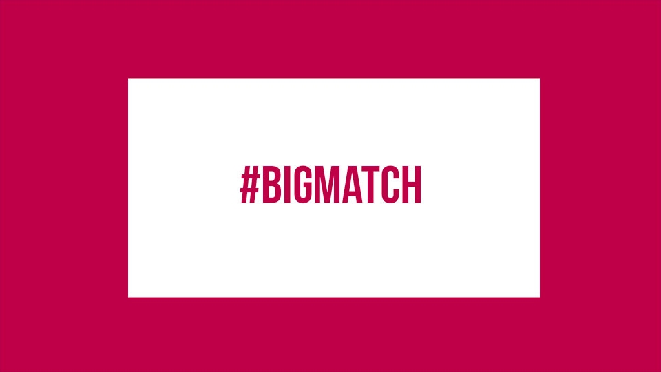 #BigMatch