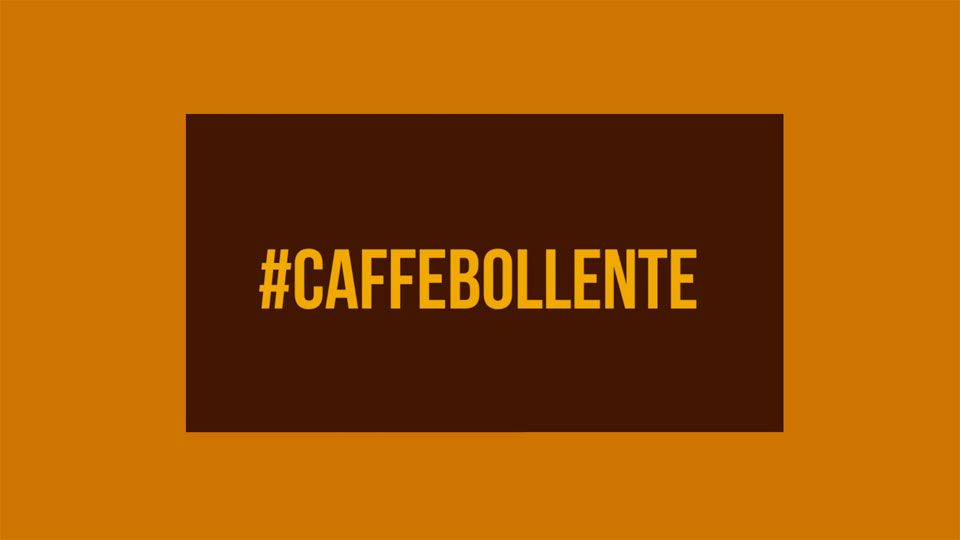 #CaffèBollente