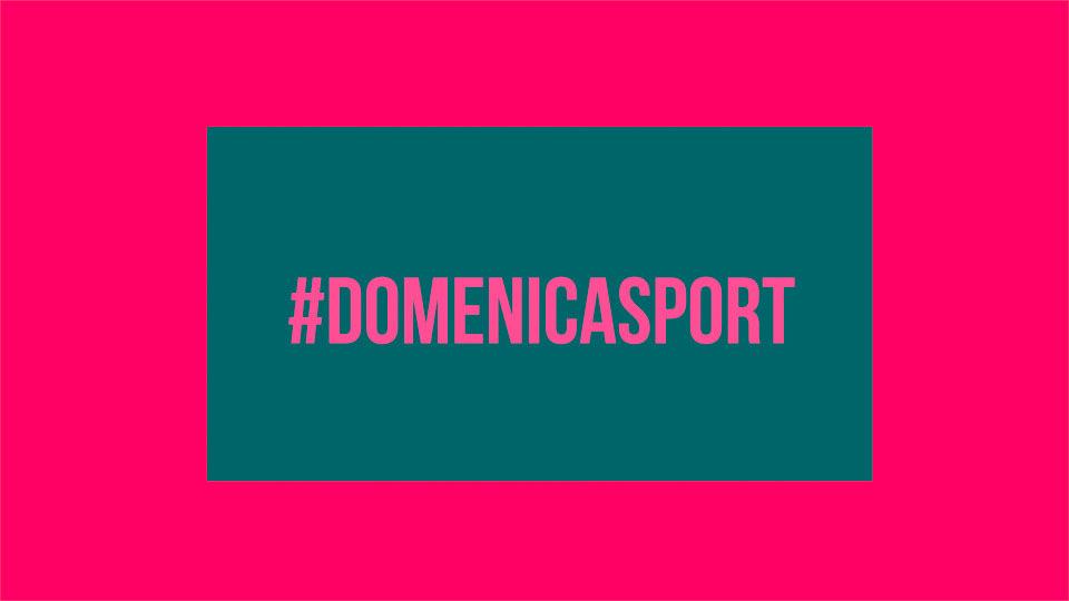 #DomenicaSport