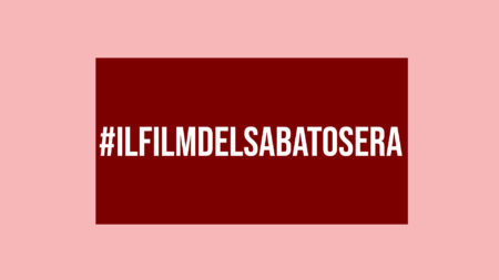 #IlFilmDelSabatoSera