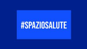 #SpazioSalute