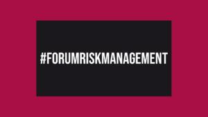 #ForumRiskManagement