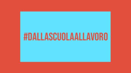 #DallaScuolaAlLavoro